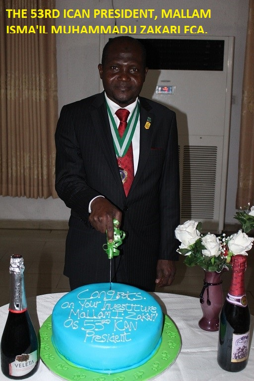 THE 53RD ICAN PRESIDENT, MALLAM ISMA'IL MUHAMMADU ZAKARI FCA.